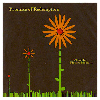Promise of Redemption - When The Flowers Bloom... - CDs
