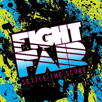 Fight Fair - Settle The Score - CDs