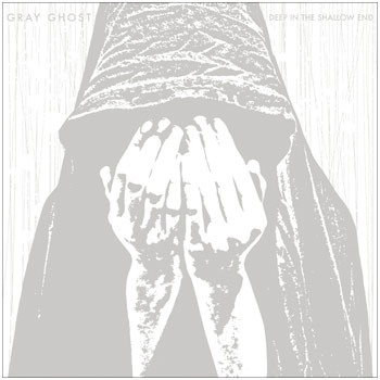 Gray Ghost - Deep in the Shallow End 12