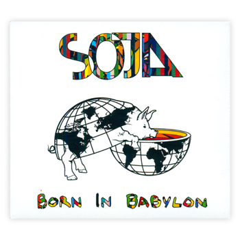 SOJA - Born In Babylon - CDs