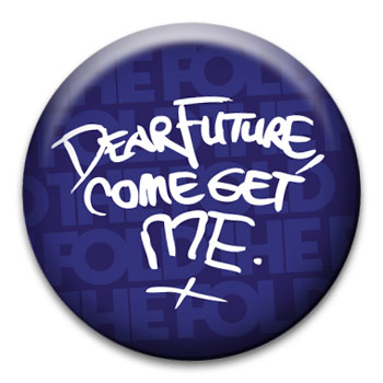 The Fold - Dear Future Come Get Me Pin - Accessories