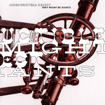 They Might Be Giants - Indestructible Object EP - Music Downloads