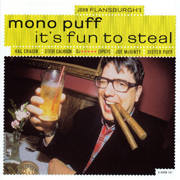 Mono Puff - It's Fun To Steal - Music Downloads