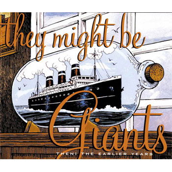 They Might Be Giants - Then: The Earlier Years - Music Downloads