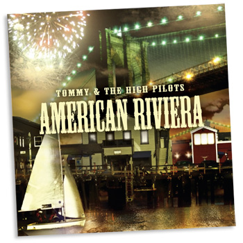 Tommy and the High Pilots - American Riviera - CDs