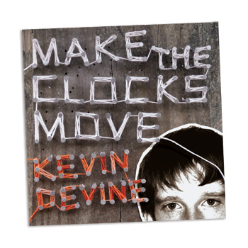 Kevin Devine - Make The Clocks Move Re-Issue - CDs