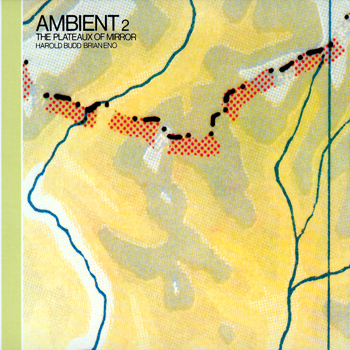 Brian Eno - Ambient 2: Plateaux of Mirror - Music Downloads