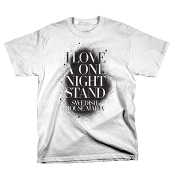 Swedish House Mafia - I Love A One Night Stand on White - T-shirts