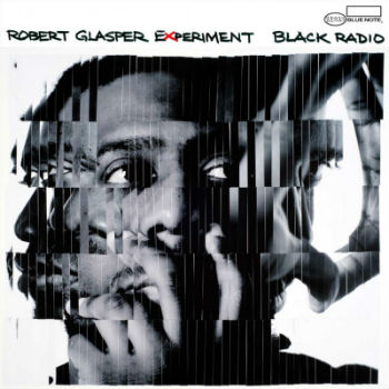 Robert Glasper Experiment - Robert Glasper Experiment: Black Radio - CDs