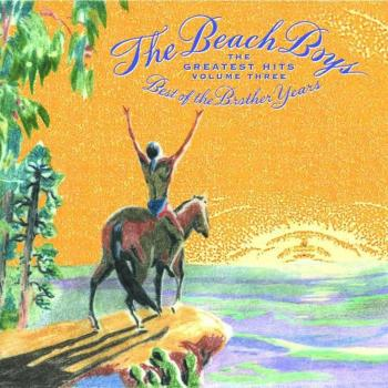 The Beach Boys - Greatest Hits Volume 3: The Best Of The Brother Years 1970 - 1986 - Music Downloads