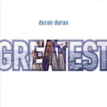 Duran Duran - Greatest - Music Downloads