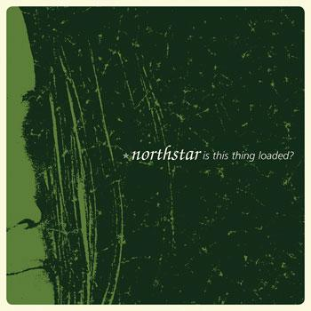Northstar - Is This Thing Loaded - Vinyl