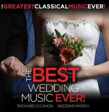 Various Artists - The Best Wedding Music Ever! Pachelbel's Canon, The Wedding March, and More - CDs