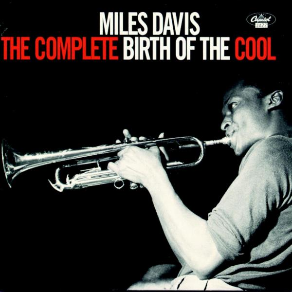 Miles Davis - The Complete Birth Of The Cool - Music Downloads