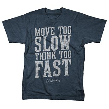 Say Anything - Move Too Slow Think Too Fast - T-shirts