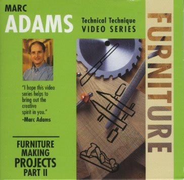 Marc Adams: Furniture Making Techniques, Part 2 - Video DVD