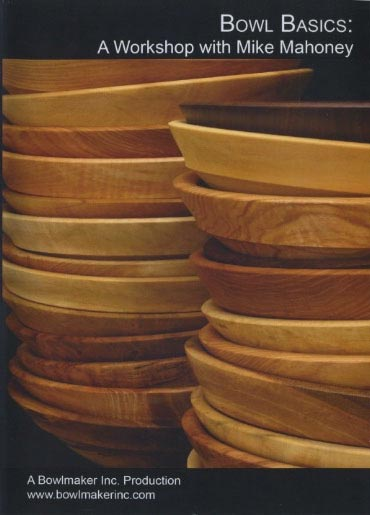 Mike Mahoney - Bowl Basics Woodworking Plan, Turning Videos