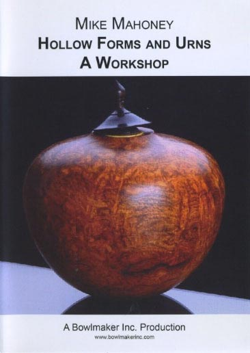 Mike Mahoney - Hollow Forms and Urns Woodworking Plan, Turning Videos