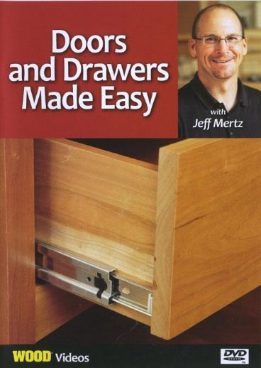 Doors and Drawers Made Easy - Video DVD