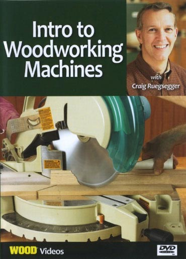 Intro to Woodworking Machines - Video DVD