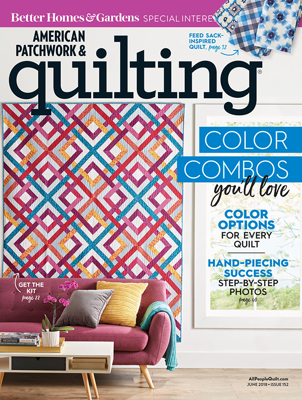American Patchwork & Quilting June 2018, Issue 152