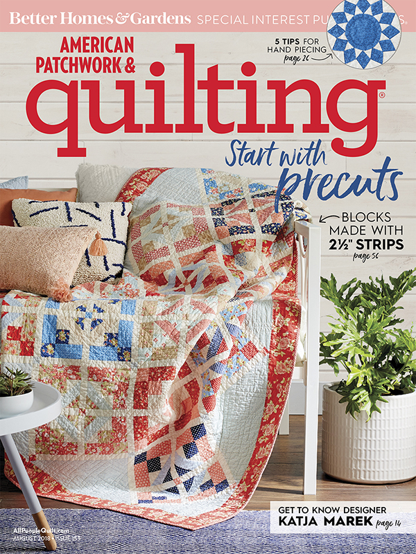 American Patchwork & Quilting August 2018, Issue 153