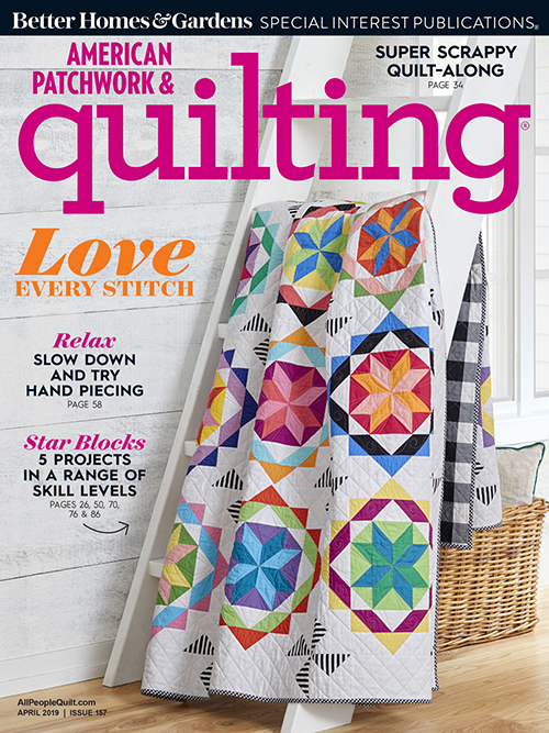 American Patchwork & Quilting April 2019, Issue 157