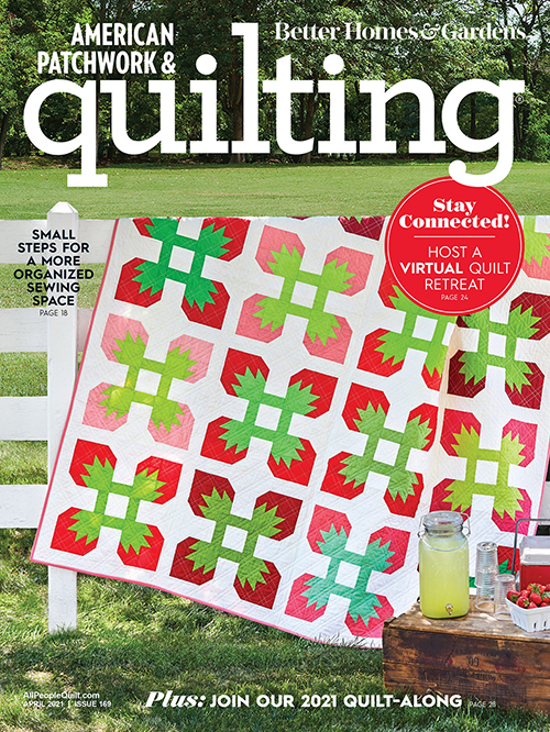 American Patchwork & Quilting April 2021