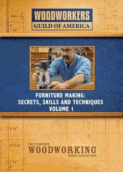 Furniture Making Secrets, Skills and Techniques, Vol. 1 - Downloadable Video