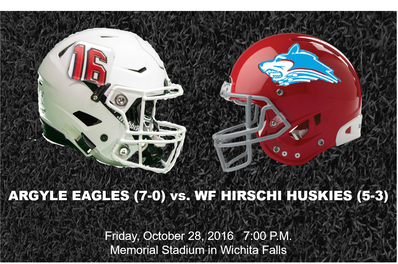 Argyle Eagles (7-0) Vs. Wichita Falls Hirschi Huskies(5-3