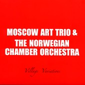 Moscow Art Trio - Village Variations