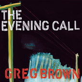 Greg Brown - The evening call