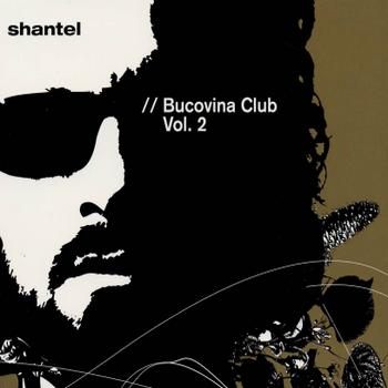 Shantel - BUCOVINA CLUB VOL. 2