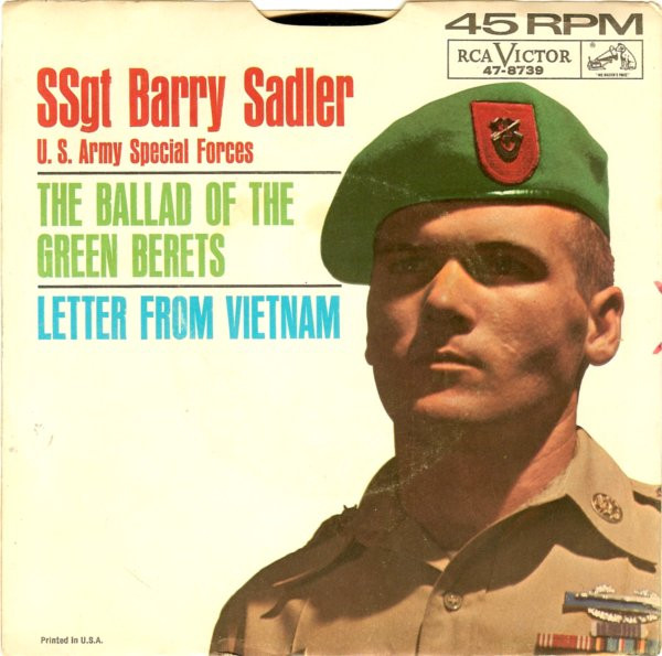 ballad of the green berret The ballad of the green berets became one of the biggest pro-war songs during  the vietnam era written originally by barry sadler, the song made its debut in.
