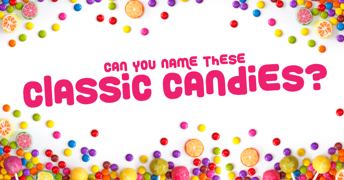 Can you name these classic candies?