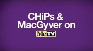 CHiPs & MacGyver on MeTV