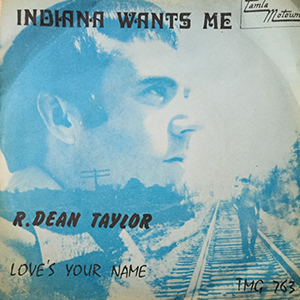 R. Dean Taylor / Vanity Fare - Indiana Wants Me / Hitchin' A Ride