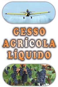 GESSO AGRÍCOLA LÍQUIDO (contem alta concentração de Enxofre 25% e Cálcio 10%)