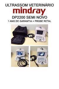 VENDO ULTRASSOM VETERINARIO MINDRAY DP2200 SEMINOVO REVISADO COM 1 ANO DE GARANTIA