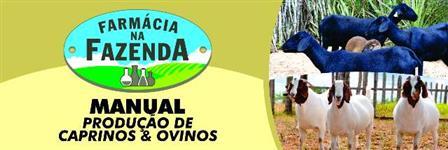 MANUAL PRODUÇÃO DE CAPRINOS & OVINOS – FARMÁCIA NA FAZENDA