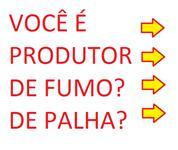 Procuro fornecedor de PALHA e FUMO