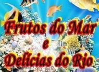 Frutos do Mar e Delícias do Rio
