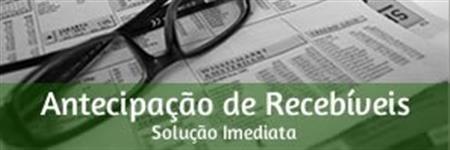 ANTECIPAÇÃO DE RECEBÍVEIS  (COMPRA DE DUPLICATAS, BOLETOS E CONTRATOS DE SERVIÇOS PRESTADOS)