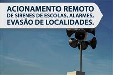 ATIVAÇÃO REMOTO DE SIRENES DE ESCOLAS, ALARMES