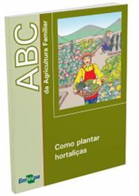 Livro ABC da Agricultura Familiar: Como plantar hortaliças