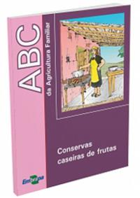 Livro  ABC da Agricultura Familiar: Conservas caseiras de frutas