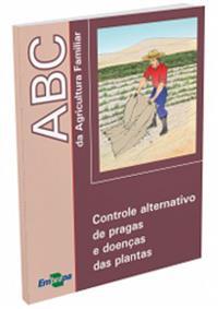 Livro ABC da Agricultura Familiar: Controle alternativo de pragas e doenças das plantas