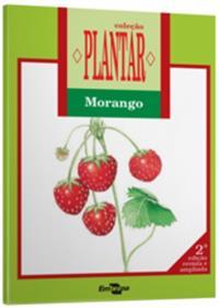 Livro Coleção Plantar - A Cultura do Morango, 2ª Edição