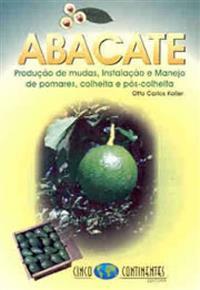 Livro Abacate - Produção de Mudas, Instalação e Manejo de Pomares, Colheita e Pós-Colheita