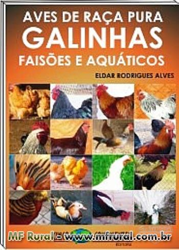 Livro Aves de Raça Pura Galinhas Faisões e Aquáticos